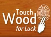 Why do we say touch wood?
